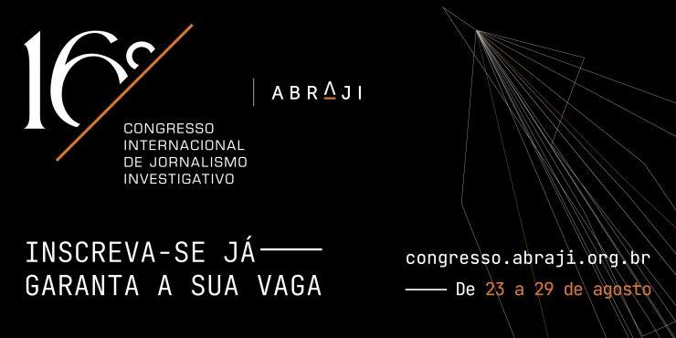Inscrições abertas para mais um Congresso Internacional de Jornalismo Investigativo
