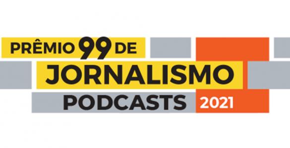 Inscrições abertas para o Prêmio 99 de Jornalismo